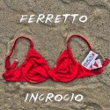 FERRETTO INCROCIO